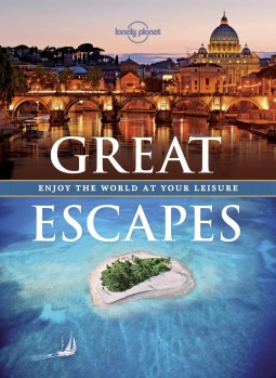 Great Escapes by Lonely Planet, $49.99.