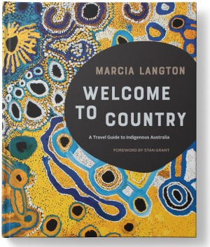 Welcome to Country by Marcia Langton.